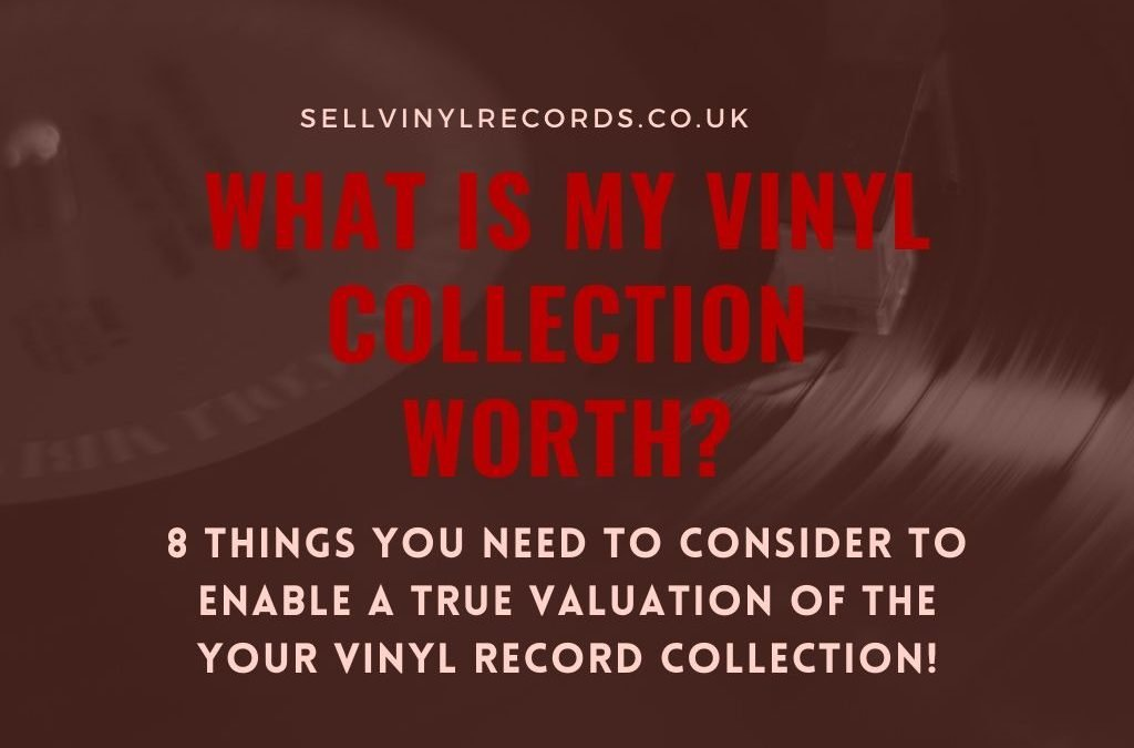VALUE OF VINYL RECORDS UK – HOW MUCH ARE MY RECORDS REALLY WORTH?